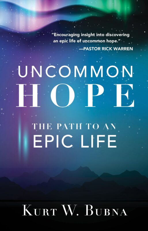 Uncommon Hope: The Path to an Epic Life